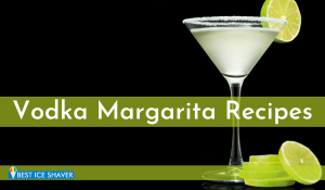 Vodka Margarita Recipes